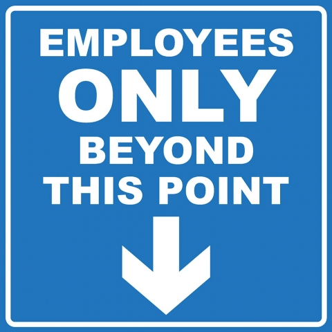 Employees Only Beyond This Point