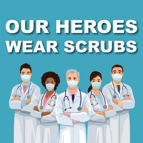Our Heroes Wear Scrubs