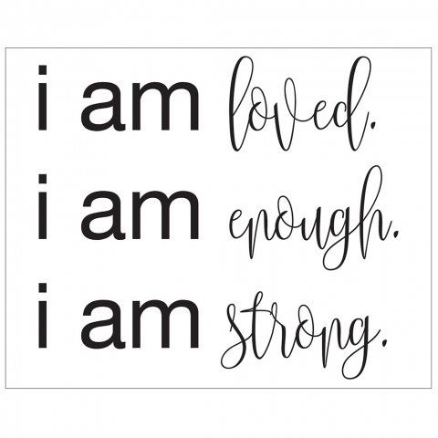 I am Loved Enough Strong