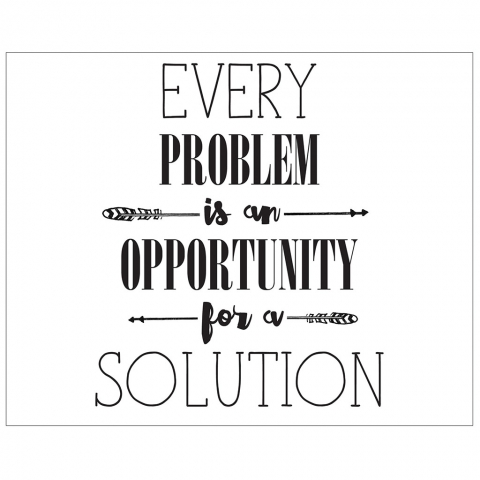 Every Problem is an Opportunity