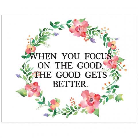Focus on Good Gets Better