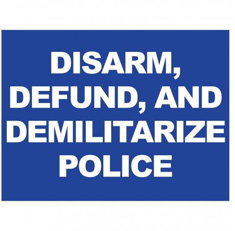 Disarm, Defund, Demilitarize