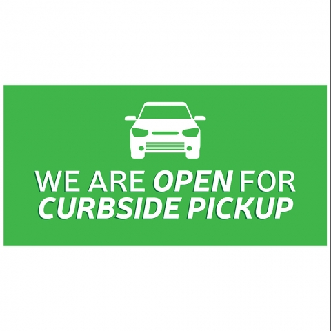 We Are Open for Curbside Pickup
