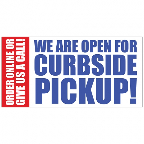 We Are Open for Curbside Pickup Custom