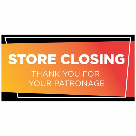 Store Closing - Thank You for Patronage