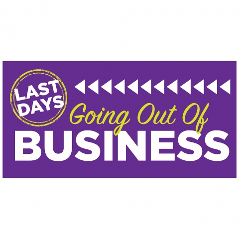 Going Out of Business - Last Days