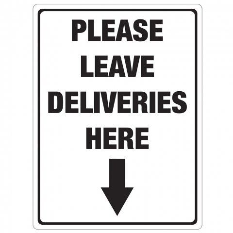 Please Leave Deliveries Here with Arrow