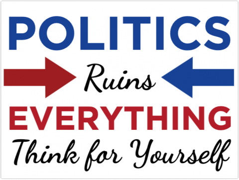 Politics Ruins Everything